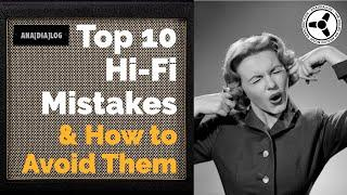 Top 10 Hi-Fi mistakes & how to avoid them
