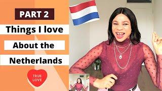 THINGS I LOVE ABOUT NETHERLANDS | DUTCH CULTURE  DUTCH PEOPLE | NEDERLAND snelweg OLIEBOLLEN PART 2