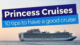 Princess Cruises - 10 Tips On How To Have A Great Cruise