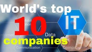 Top 10 Information Technology (IT) Companies in World 2019 || by harry viral 2020