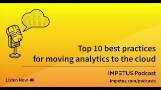 Top 10 Best Practices for Moving Analytics to the Cloud