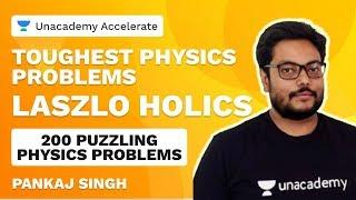 Toughest Physics Problems | JEE 2020 | 200 Puzzling Physics Problems | Laszlo Holics | Physics