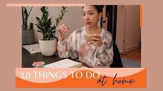 10 Things to Do at Home | How to Stay Productive & Creative During Quarantine | glowwithava