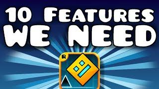 Top 10 Features that WE NEED in Geometry Dash
