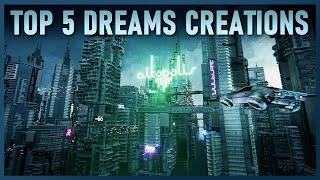 TOP 5 INCREDIBLE DREAMS CREATIONS   Week 5   Dreams PS4
