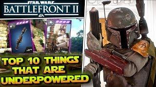 Top 10 Under Powered Things in Star Wars Battlefront 2!