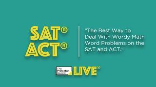 "SAT/ACT: ""The Best Way to Deal With Wordy Math Word Problems"" 