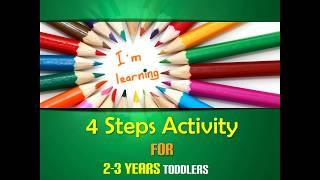 4 Steps Activity for 2 Years to 3 Years Toddlers|| Learn with Fun