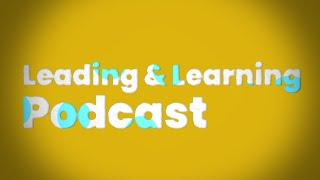 Leading & Learning Podcast - Episode 10 – District Level Equity Work