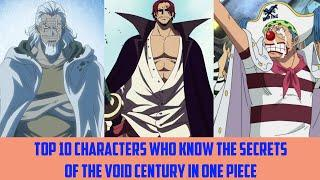 Top 10 Characters Who Know The Secrets Of The Void Century In One Piece | One Piece My Life