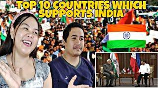 TOP 10 COUNTRIES WHICH SUPPORTS INDIA | Filipino Couple React