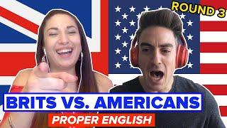 Brits Vs. Americans: Who Speaks Proper English? Pt 3