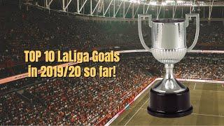 TOP 10 LaLiga Goals in 2019/20 so far   LaLiga HD