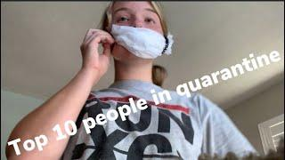 TOP 10 PEOPLE IN QUARANTINE