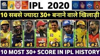 MOST 30S IN IPL HISTORY : Top 10 Dangerous Batsman Who Bas Scores Most 30+ Scores In IPL HISTORY