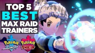 Top 5 BEST Max Raid Battle Trainers in Pokemon Sword and Shield!