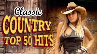 Top 50 Best Old Country Songs By World Greatest Hits Country Singers - Best Old Country Songs Ever