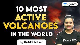 UGC NET   Geography by Kritika Pareek   Top 10 Most Active Volcanoes in the World