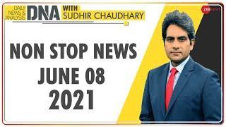 DNA: Non Stop News; June 08, 2021 | Top News Today | Hindi News | Nonstop News | Fast News