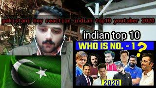 Pakistani boy reaction indian top 10 youtubers . Who is number 1