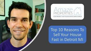 Top 10 Reasons To Sell Your House Fast Detroit MI   CALL 586.991.3237   We Buy Houses Detroit