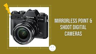 Top 4 Mirrorless Point & Shoot Digital Cameras in The India Market