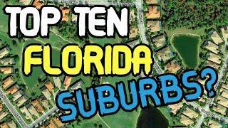 TOP 10 LIST ~ BEST FLORIDA SUBURBS  FOR 2020