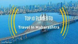 Top 10 Place To Travel In Maharashtra || Top Place To Travel In Maharashtra || Travel With Kapil