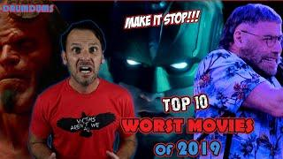 Top 10 WORST MOVIES Of 2019 | Please Make It Stop!