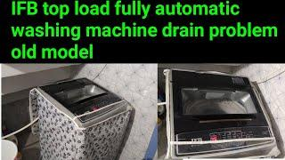 IFB top load fully automatic washing machine old model drain problem solution