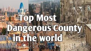 TOP 10 MOST DANGEROUS COUNTRY IN THE WORLD
