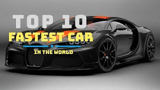 Top 10 Fastest  Cars in  the Word in 2020