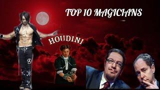 TOP 10 MAGICIANS OF ALL TIME