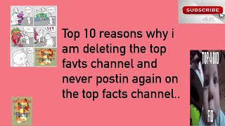 Top 10 Reasons Why I Am Deleting The Top Facts Channel And Never Posting Again on the Top Facts Cha