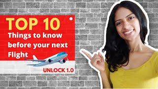 Top 10 things to know before your next flight | Airport new rules | unlock 1.0