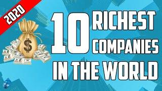 Top 10 richest Companies in the World | The Most valuable Companies in the World 2020