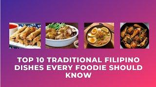Top 10 Traditional Filipino Dishes Every Foodie Should Know (Traditional foods in the world)