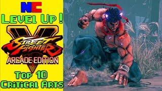 Top 10 Street Fighter V: Arcade Edition Critical Arts -- Level Up!