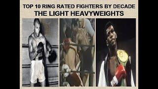 TOP 10 RING RATED LIGHT HEAVYWEIGHTS PER DECADE