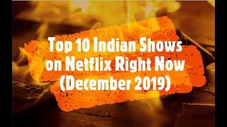 Top 10 Indian Shows and Movies on Netflix You Can Watch Right Now   December 2019