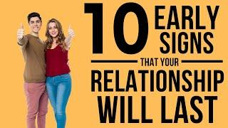 10 Early Signs That Your Relationship Will Last