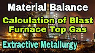 Blast Furnace Top Gas Calculations//BF Gas Analysis// Material Balance Problem/Gate MT-2019 Question
