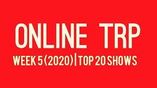 Online TRP   Top 20 TV Shows   Week 5   2020