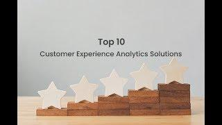 Top 10 Customer Experience Analytics Solutions