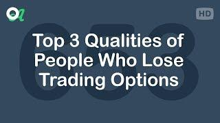 Top 3 Qualities of People Who Lose Trading Options - Daily Call Podcast - Trading Psychology