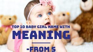 Top 10 Modern/Unique Baby Girl Names With Meaning From S ; Latest Baby Girl Name 2020.