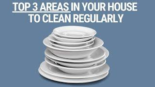 Regular Cleaning - Top 3 Areas in Your House Need to Clean Regularly to Prevent Viruses (2020)