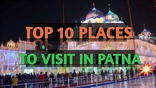 Top 10 places to visit in Patna || Most attraction place of Patna || Bihar, India