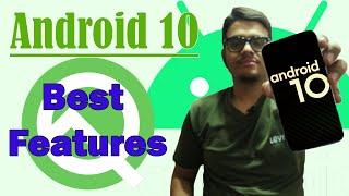 Top Best Android 10 Features You Need to Know!