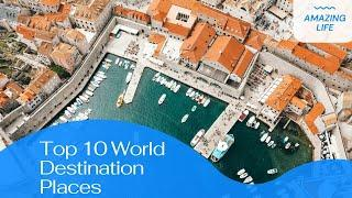 Top 10 Best Destination Place in the World | Top 10 Best Place to Visit 2021 |  Amazing Travel Place